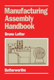 Manufacturing Assembly Handbook ebook by Lotter, Bruno