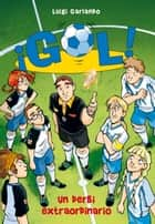 Un derbi extraordinario (Serie ¡Gol! 20) ebook by Luigi Garlando