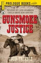 Gunsmoke Justice ebook by Louis Trimble