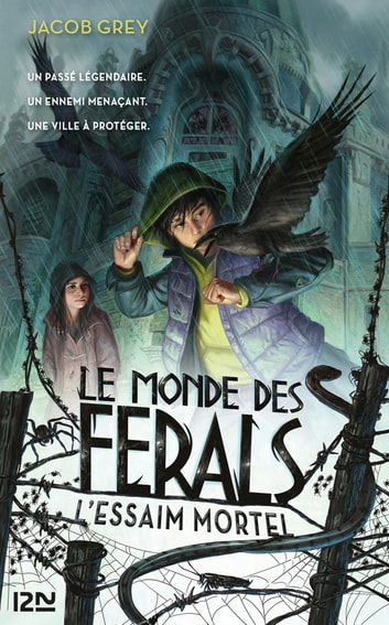 Le Monde des ferals - tome 2 : L'essaim mortel ebook by Jacob GREY