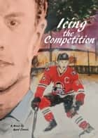 Icing the Competition ebook by April Cronin