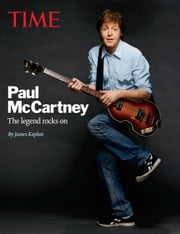 TIME Paul McCartney - The legend rocks on ebook by James Kaplan