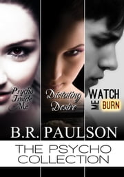 The Psycho Collection - The Psycho series, #4 ebook by B.R. Paulson