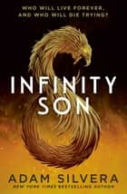 Infinity Son ebook by Adam Silvera