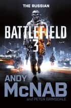 Battlefield 3: The Russian ebook by Andy McNab, Peter Grimsdale