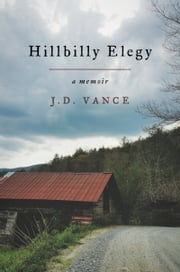 Hillbilly Elegy - A Memoir ebook by J. D. Vance