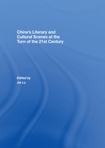 China's Literary and Cultural Scenes at the Turn of the 21st Century ebook by