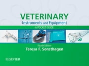 Veterinary Instruments and Equipment - E-Book - A Pocket Guide ebook by Teresa F. Sonsthagen, BS, LVT