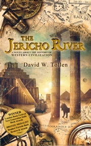 The Jericho River: A Novel About the History of Western Civilization ebook by David W. Tollen