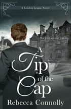 A Tip of the Cap ebook by Rebecca Connolly