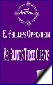 Mr. Blunt's Three Clients ebook by E. Phillips Oppenheim