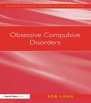 Obsessive Compulsive Disorders ebook by Rob Long