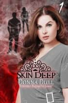 Skin Deep - Dark Reflections, #1 ebook by Donna Dull