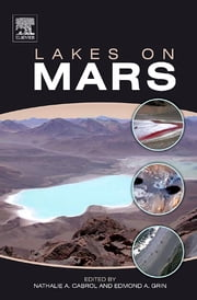 Lakes on Mars ebook by Nathalie A. Cabrol,Edmond A. Grin