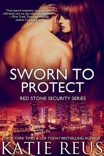 Sworn to Protect ebook by Katie Reus