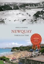 Newquay Through Time ebook by Sheila Harper