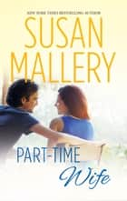 Part-Time Wife ebook by Susan Mallery