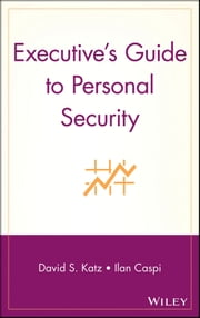 Executive's Guide to Personal Security ebook by David S. Katz,Ilan Caspi