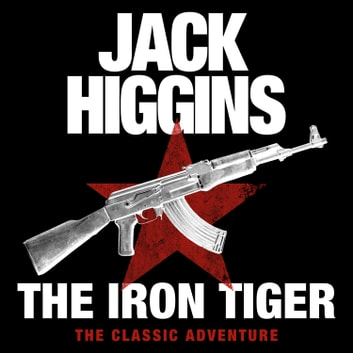 The Iron Tiger audiobook by Jack Higgins
