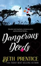 Dangerous Deeds - The Westport Mysteries, #1 ebook by Beth Prentice