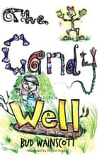 The Candy Well ebook by Bud Wainscott