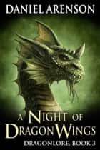 A Night of Dragon Wings ebook by Daniel Arenson