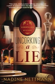 Uncorking a Lie ebook by Nadine Nettmann