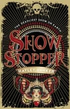 Show Stopper ebook by Hayley Barker