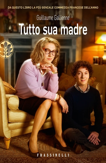 Tutto sua madre eBook by Guillaume Gallienne