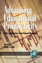 Advancing Education Productivity ebook by Herbert J. Walberg