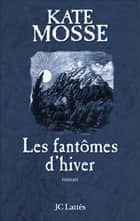 Fantômes d'hiver ebook by Kate Mosse