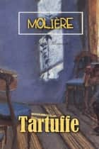 Tartuffe - The Hypocrite ebook by Molière