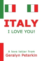 Italy: I Love You! ebook by Geralyn Peterkin