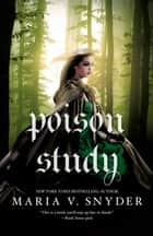 Poison Study ebook by Maria V. Snyder