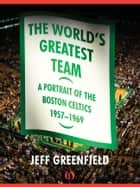 The World's Greatest Team ebook by Jeff Greenfield