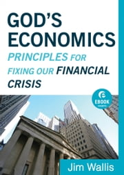 God's Economics (Ebook Shorts) - Principles for Fixing Our Financial Crisis ebook by Jim Wallis