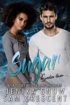 Sugar ebook by Jenika Snow, Sam Crescent