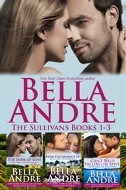 The Sullivans Boxed Set Books 1-3 (Contemporary Romance) ebook by Bella Andre
