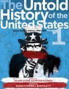 The Untold History of the United States, Volume 1 - Young Readers Edition, 1898-1945 ebook by Oliver Stone, Peter Kuznick, Susan Campbell Bartoletti
