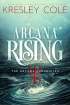 Ebook Arcana Rising di Kresley Cole