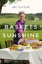 Baskets of Sunshine - An Amish Picnic Story ebook by Amy Clipston