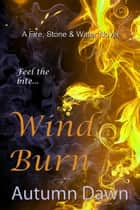 Wind Burn ebook by Autumn Dawn