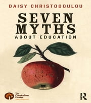 Seven Myths About Education ebook by Daisy Christodoulou