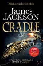 Cradle ebook by James Jackson