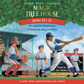 Magic Tree House: Books 29 & 30 - A Big Day for Baseball; Hurricane Heroes in Texas audiobook by Mary Pope Osborne