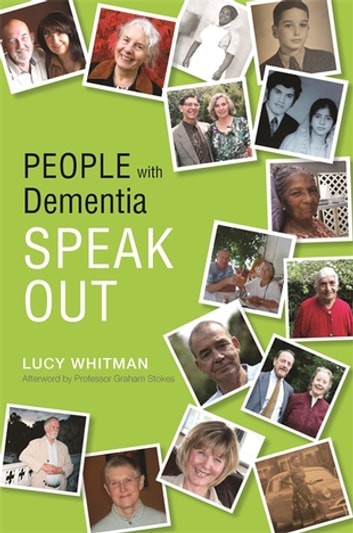 People with Dementia Speak Out - Creative Ways to Achieve Focus and Attention by Building on AD/HD Traits ebook by