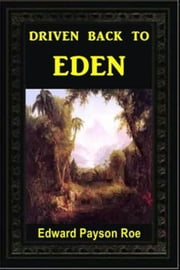 Driven Back to Eden ebook by Edward P. Roe