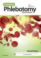 Complete Phlebotomy Exam Review - E-Book ebook by Pamela Primrose