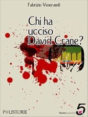 Chi ha ucciso David Crane? ebook by Venerandi Fabrizio