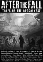 After the Fall: Tales of the Apocalypse ebook by Thomas Brown,Damon DiMarco,Robert Holtom